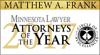 Matthew A. Frank - Minnesota Lawyer Attorneys of the Year 2017 - Circle of Excellence